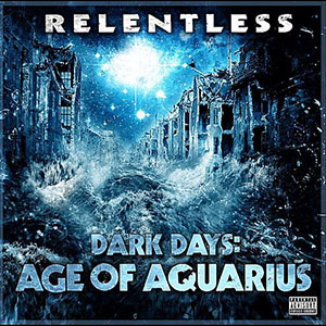 Relentless - Dark Days: Age Of Aquarius