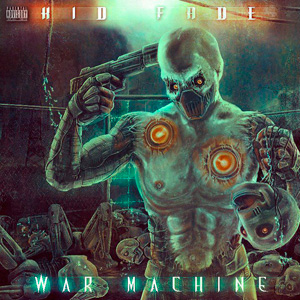 Kid Fade - War Machine
