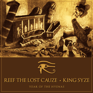 Reef The Lost Cauze & King Syze - Year Of The Hyenas
