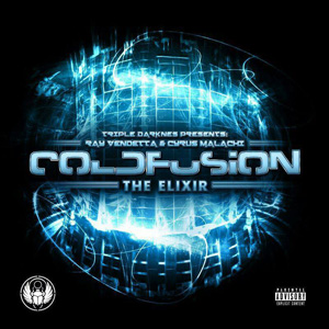 Cold Fusion (Ray Vendetta & Cyrus Malachi) - The Elixir