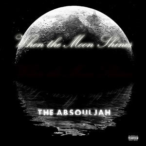 The AbSoulJah - When The Moon Shines