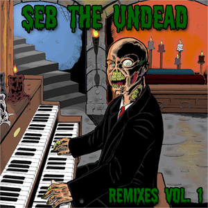 Seb The Undead - Remixes Vol.1