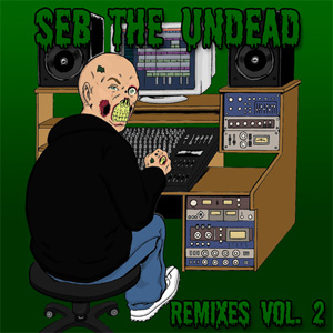 Seb The Undead - Remixes Vol.2
