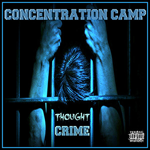 Concentration Camp - Thought Crime