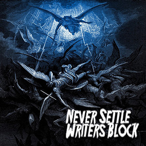 Never Settle - Writers Block