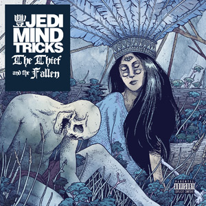 Jedi Mind Tricks - The Thief & The Fallen