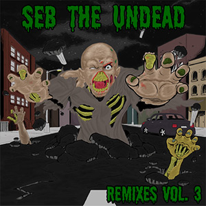 Seb The Undead - Remixes Vol.3