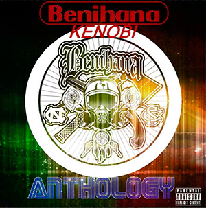 Benihana Kenobi - Anthology