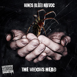 Minds Bleed Havoc - The Widows Head