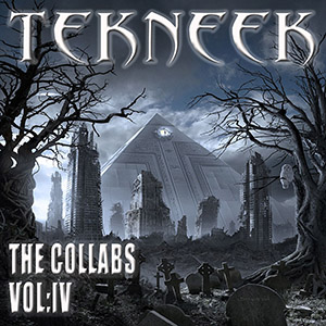 Tekneek - The Collabs (Vol.4)