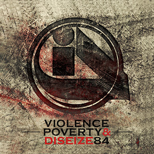 Illicit Dialect - Violence, Poverty & Diseize84