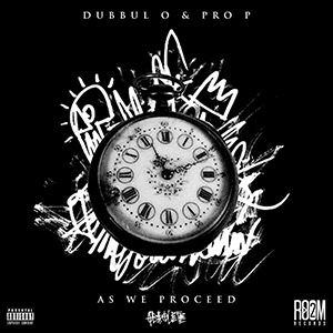 Dubbul O & Pro P - As We Proceed