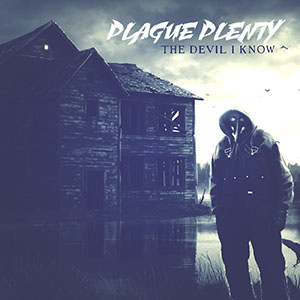 Plague Plenty - The Devil I Know