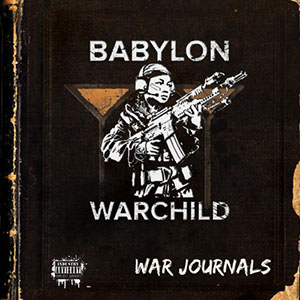 Babylon Warchild - The War Journals