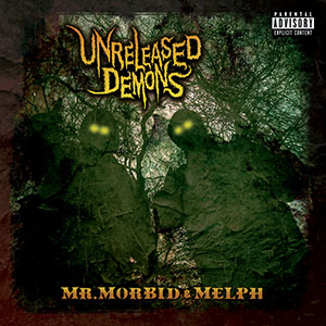 Mr Morbid & Melph - Unreleased Demons