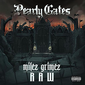 Raw & Milez Grimez - Pearly Gates