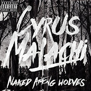 Cyrus Malachi - Naked Among Wolves