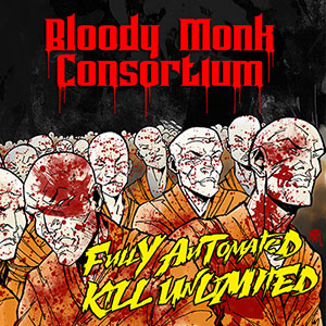Bloody Monk Consortium - Fully Automated Kill Unlimited