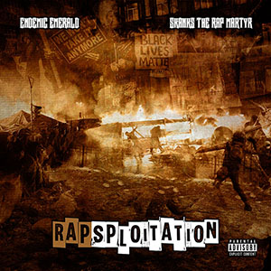Endemic Emerald & Skanks The Rap Martyr - Rapsploitation