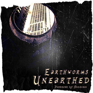 Earthworms - Unearthed