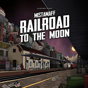 MistaMaff – Railroad To The Moon