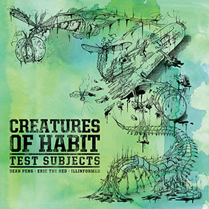 Creatures Of Habit (Eric The Red, Sean Peng & Illinformed) - Test Subjects