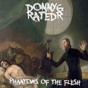 Donny G & Rated R - Phantoms Of The Flesh