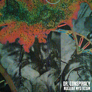 Dr Conspiracy - The Nuclear Mysticism