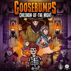 Goosebumps - Children Of The Night