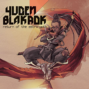 Yugen Blakrok - Return Of The Astro​-​Goth