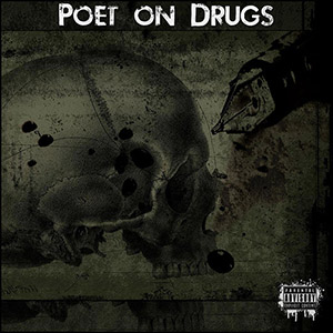 Poet On Drugs - Poet On Drugs