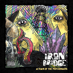 Iron Bridge - Return Of The Psychonauts
