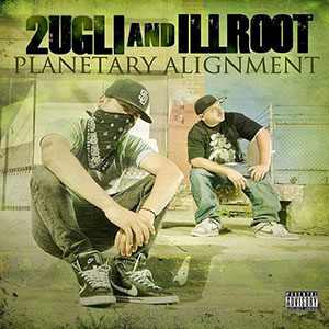 2Ugli & Illroot - Planetary Alignment