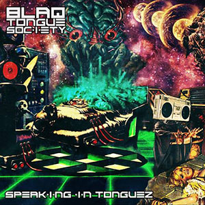 Blaq Tongue Society - Speaking In Tonguez