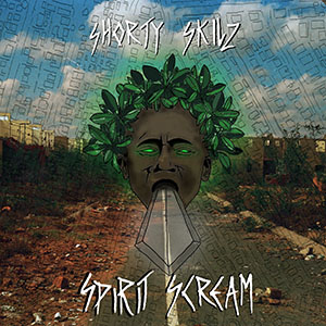 Shorty Skilz - Spirit Scream