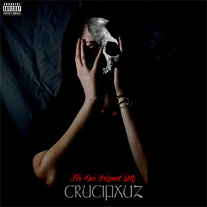 CrucifixuZ - For Our Poisoned Wells