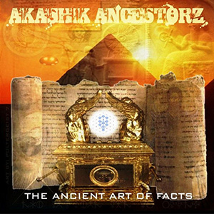 Akashik Ancestorz – The Ancient Art Of Facts