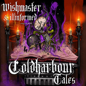 Wish Master & Illinformed - Cold Harbour Tales
